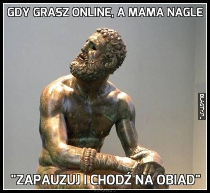 Gdy grasz online, a mama nagle