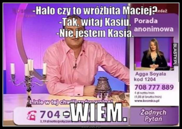 Halo czy to wróżbita Maciej