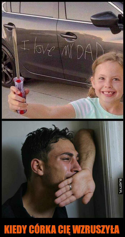 Kiedy córka cię wzruszyła