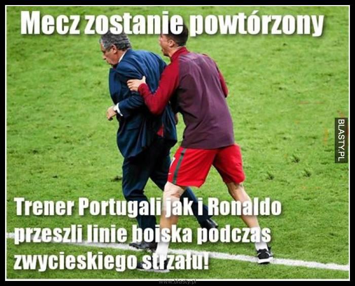 Mecz zostanie powtórzony trener portugali i ronaldo przeszli linię