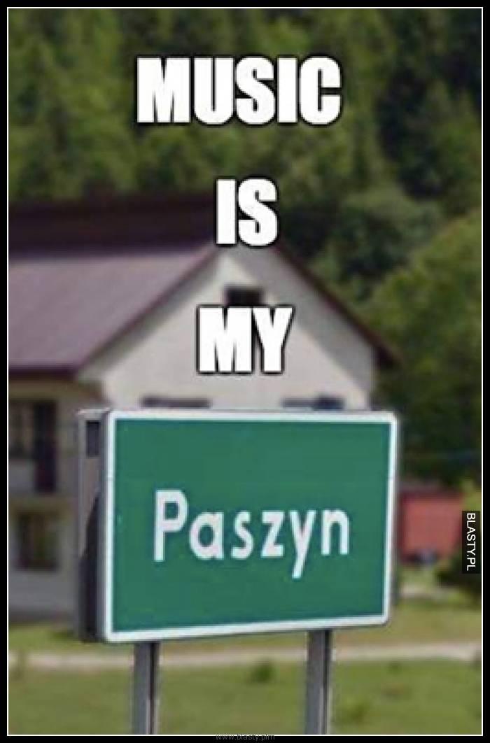 Music is my Paszyn