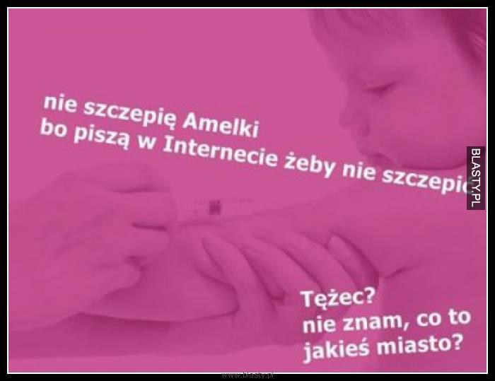 Nie szczepię Amelki bo piszą w internecie żeby nie szczepić