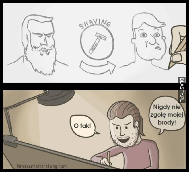 Nigdy nie zgolę swojej brody