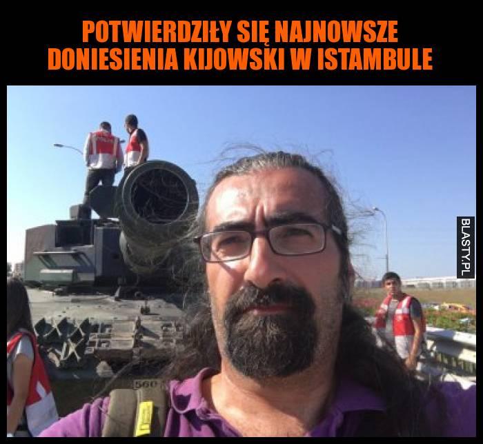 Potwierdziły się najnowsze doniesienia Kijowski w Istambule