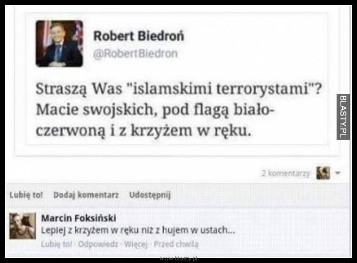 Straszą was islamskimi terrorystami
