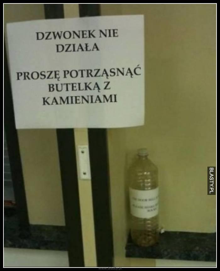 Dzwonek nie działa proszę potrząsnąć butelką z kamieniami