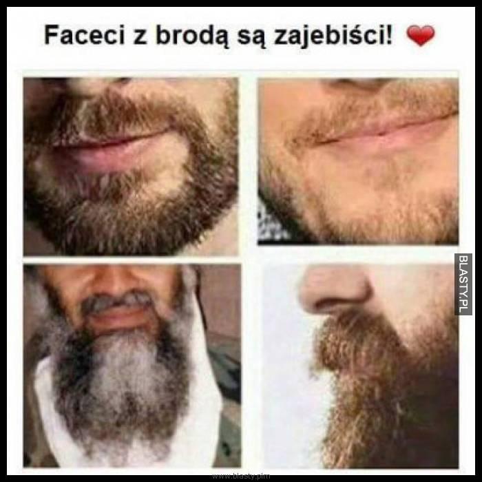 Faceci z brodą są zajebiści