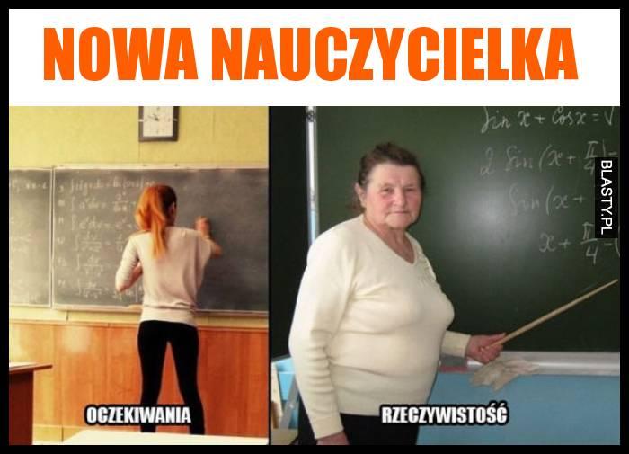 Nowa nauczycielka oczekiwania vs rzeczywistość
