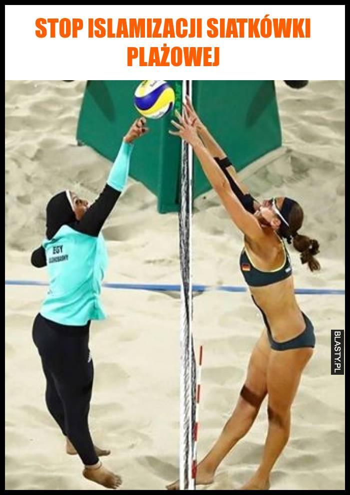 Stop islamizacji siatkówki plażowej