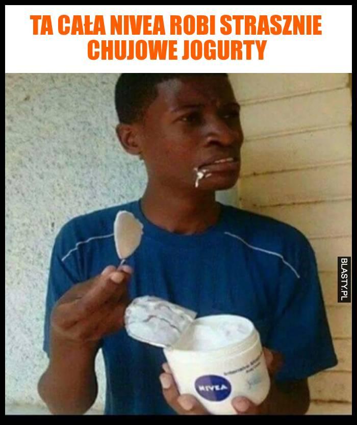 Ta cała Nivea robi strasznie chujowe jogurty