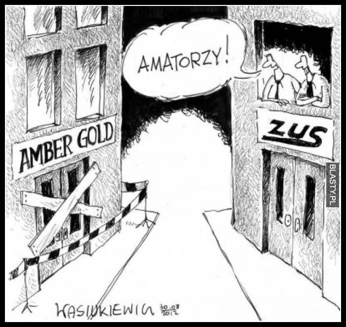 Amatorzy ZUS vs Amber gold