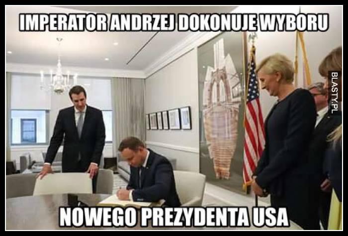 Imperator Andrzej dokonuje wyboru nowego prezydenta USA