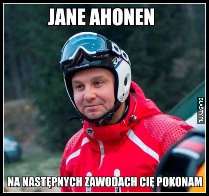 Jane Ahonen - na następnych zawodach Cię pokonam