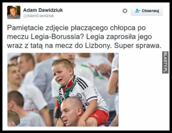Pamiętacie zdjęcie płaczącego chłopca po meczu Legia - Borussia ? Legia zaprosiła jego wraz z tatą na mecz Lizbony