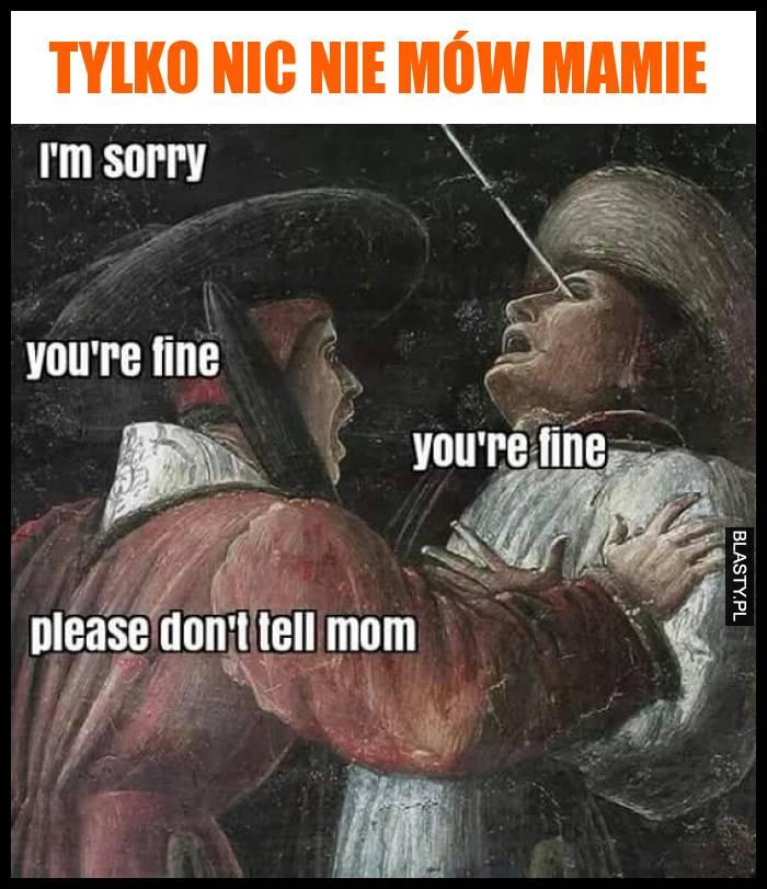 Tylko nic nie mów mamie