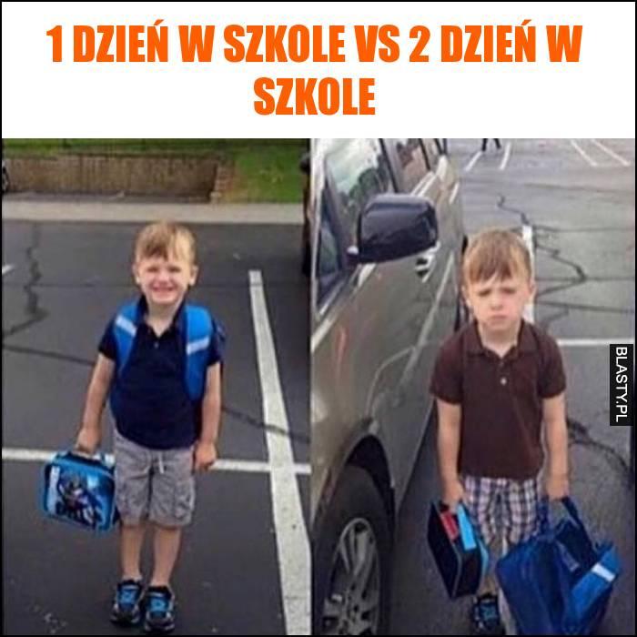 1 dzień w szkole vs 2 dzień w szkole