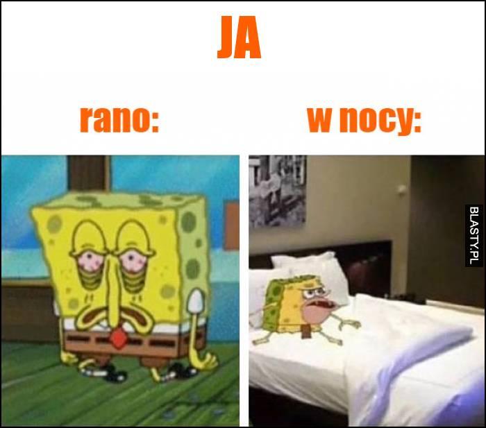 Ja rano vs ja w nocy