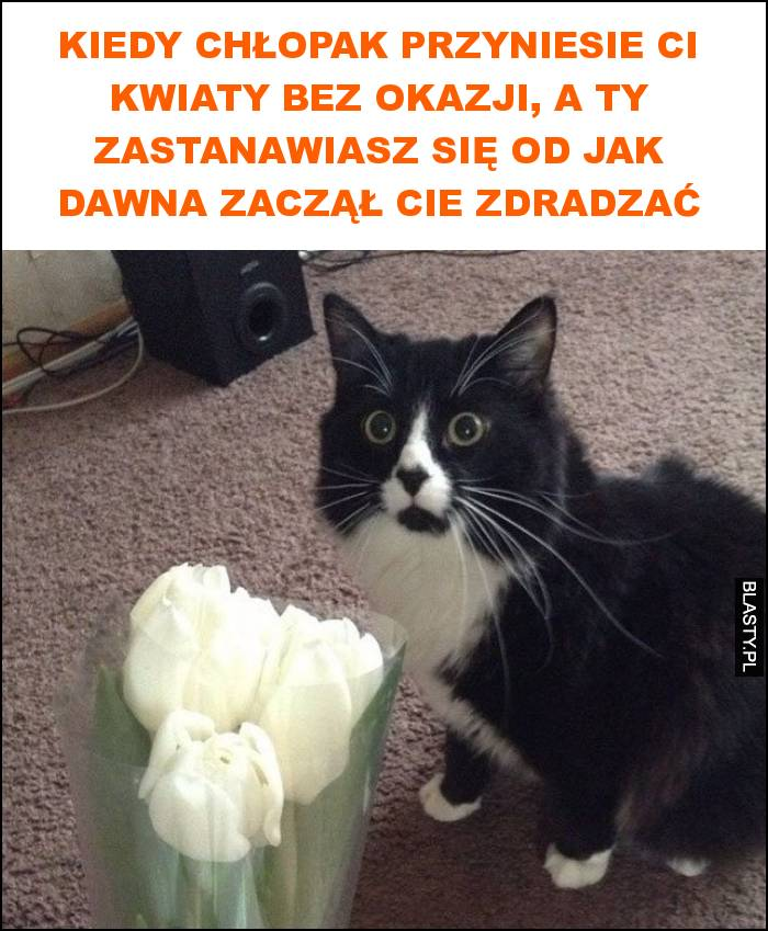 Kiedy chłopak przyniesie ci kwiaty bez okazji, a ty zastanawiasz się