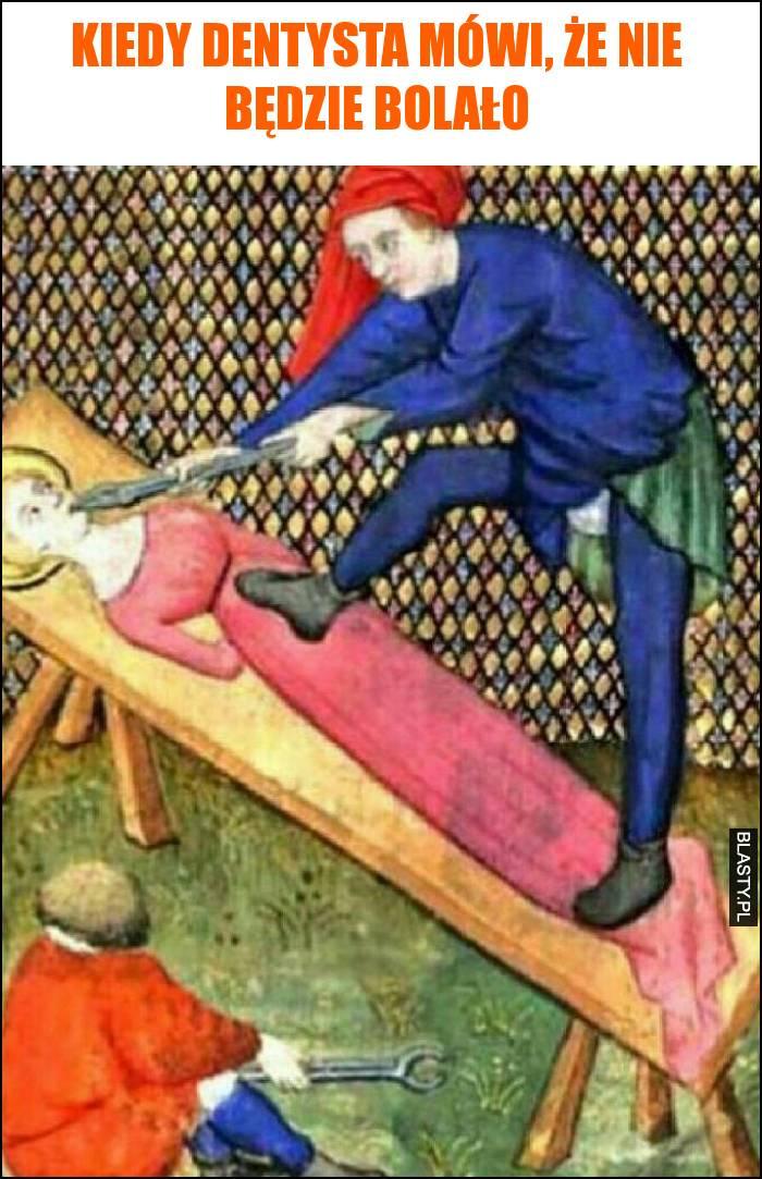 Kiedy dentysta mówi, że nie będzie bolało
