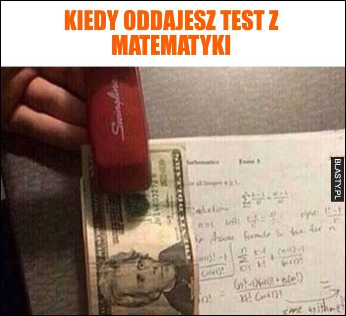 Kiedy oddajesz test z matematyki