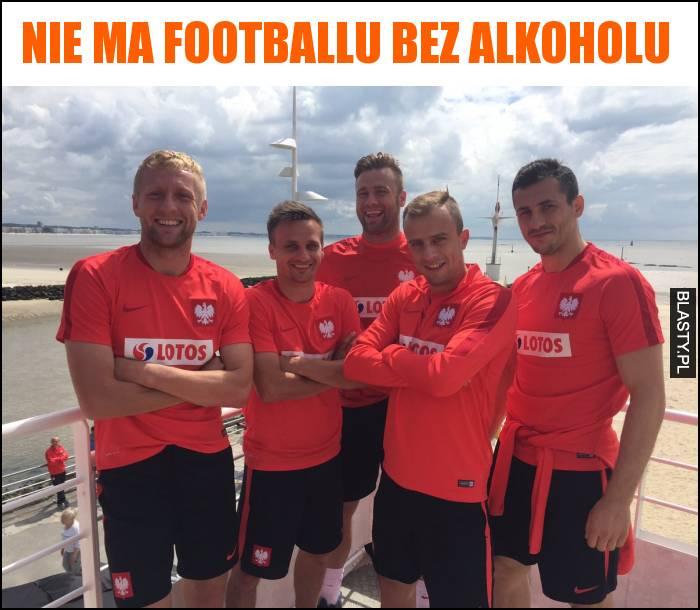 Nie ma footballu bez alkoholu