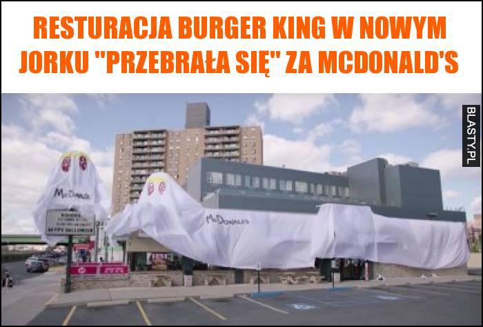 Resturacja Burger King w Nowym Jorku przebrała się za McDonalds