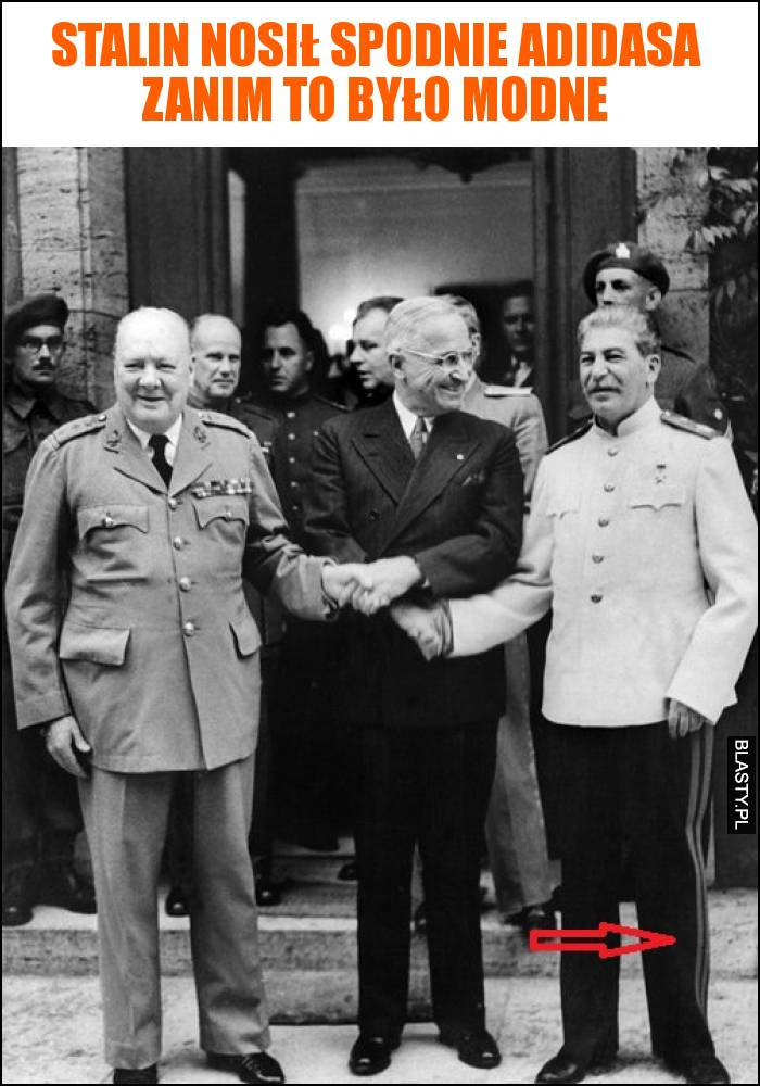Stalin nosił spodnie adidasa zanim to było modne