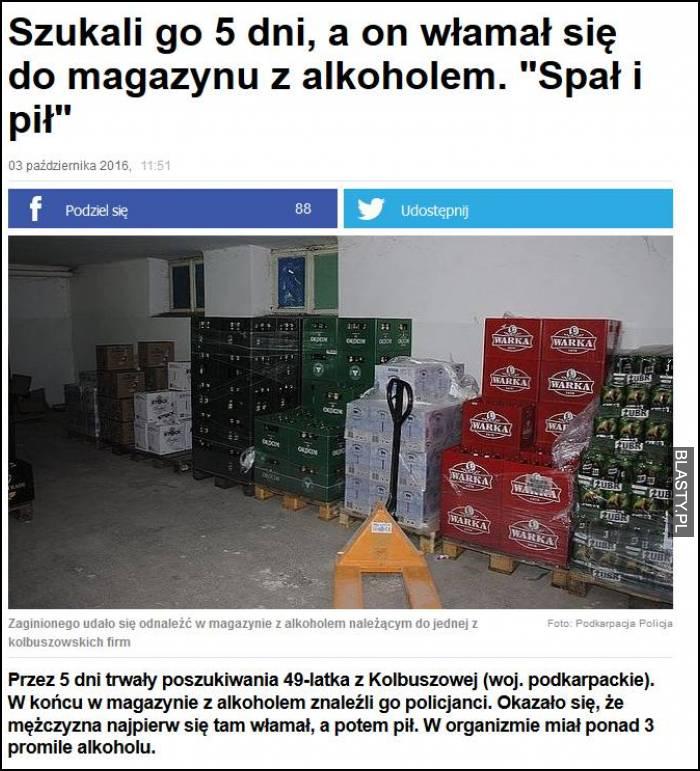 Szukali go 5 dni a on włamał się do magazynu z alkoholem. Spał i pił