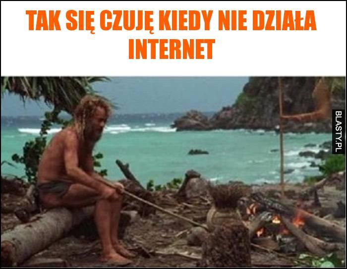 Tak się czuję kiedy nie działa internet
