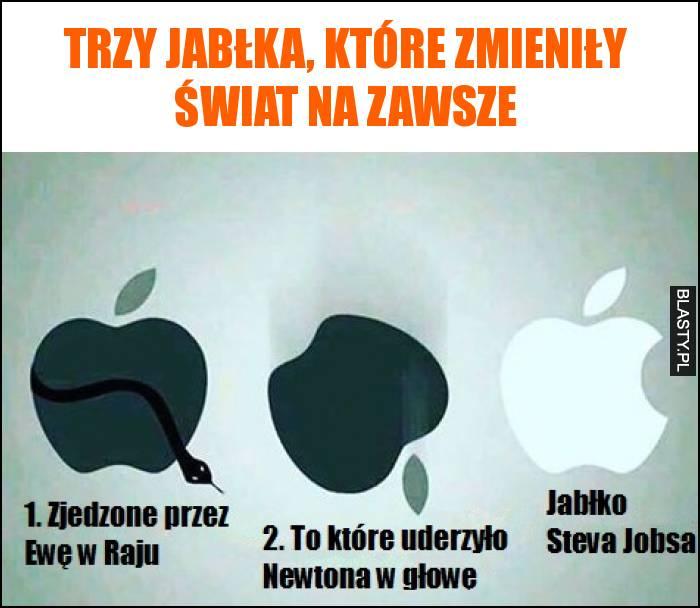 Trzy jabłka, które zmieniły świat na zawsze