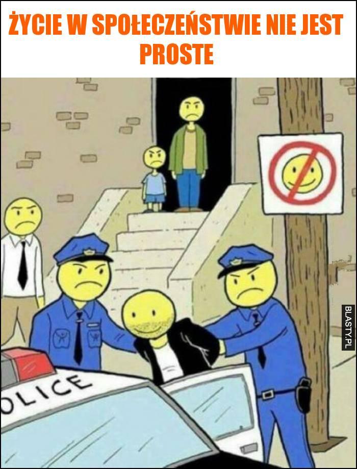 Życie w społeczeństwie nie jest proste