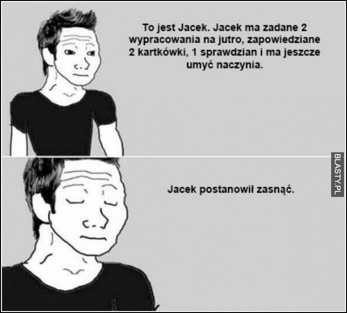 co Jacek postanowił