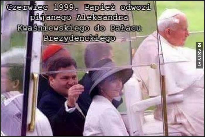 Czerwiec 1999, Papież odwozi pijanego Aleksandra Kwaśniewskiego do pałacu prezydenckiego