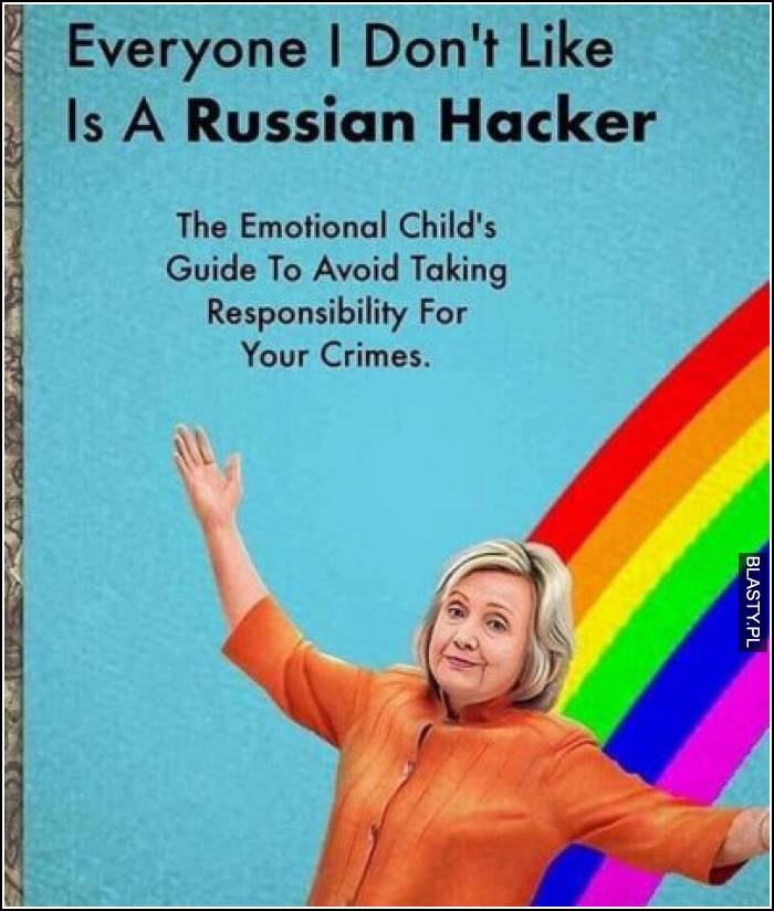 Everyone I don`t like - is a russian hacker