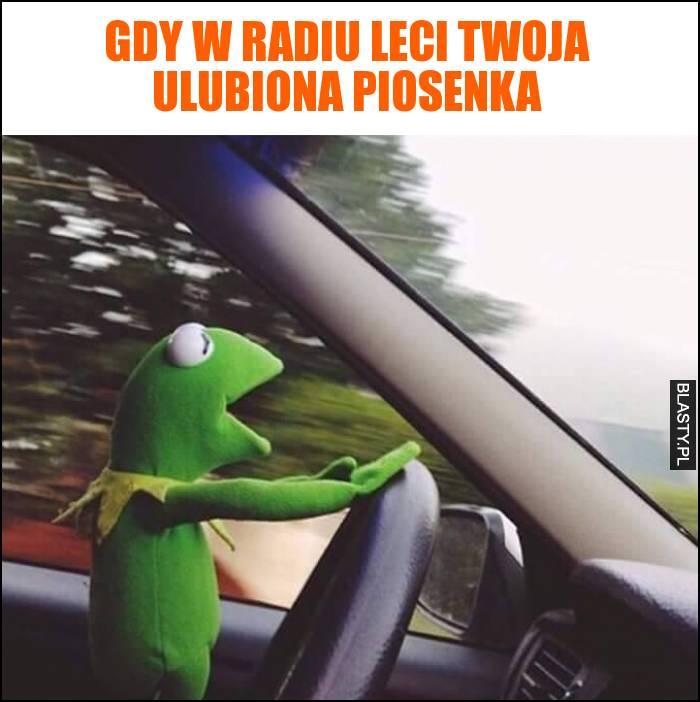Gdy w radiu leci Twoja ulubiona piosenka