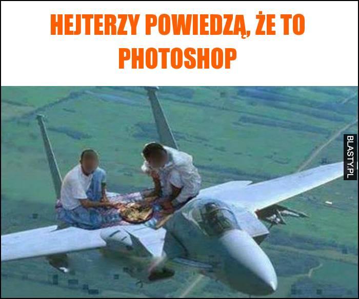 Hejterzy powiedzą, że to photoshop