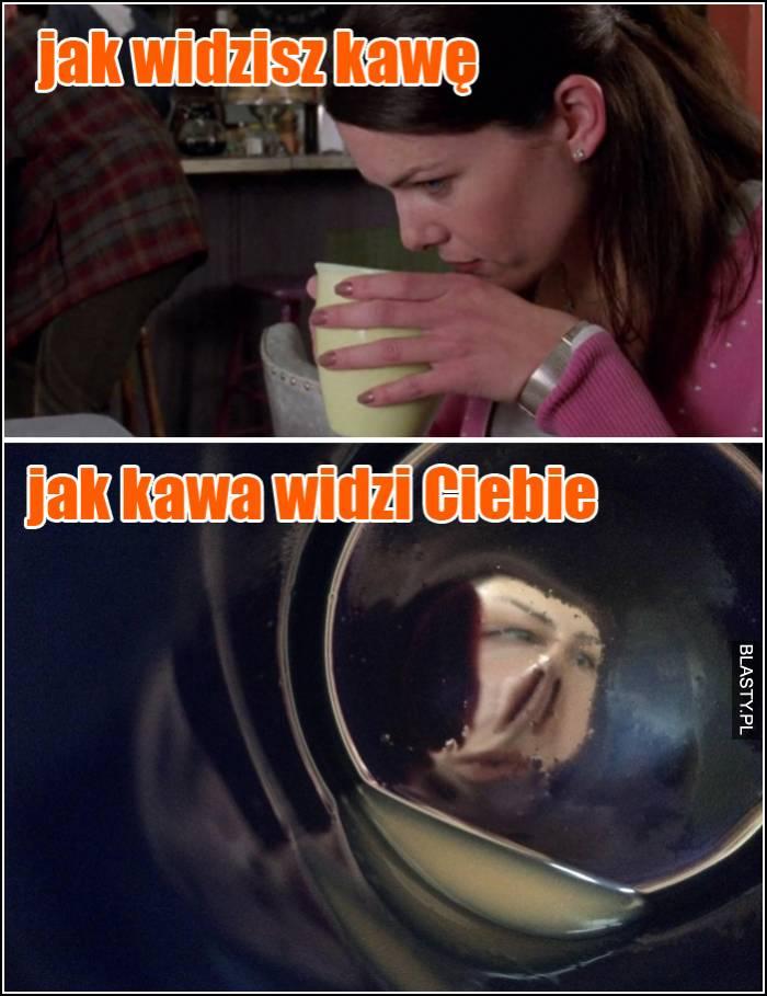 jak widzisz kawę