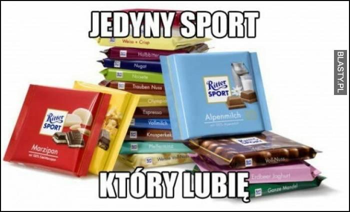 Jedyny sport, który lubię