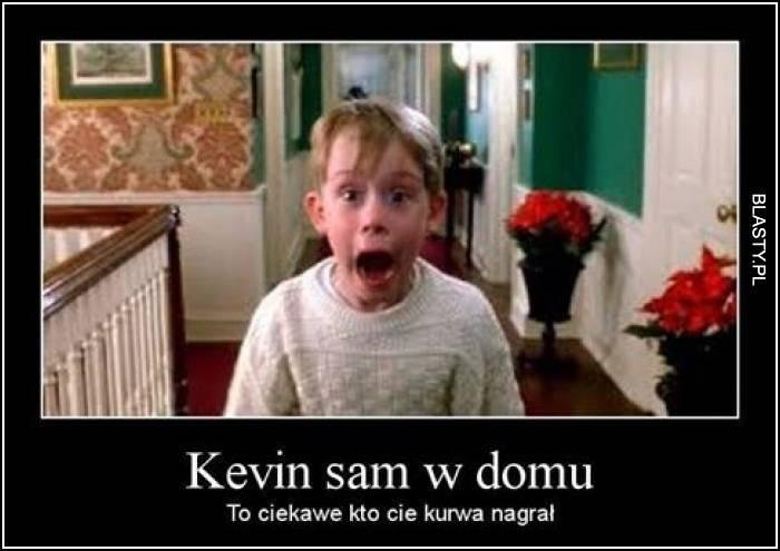 Kevin sam w domu - to ciekawe kur.. nagrał