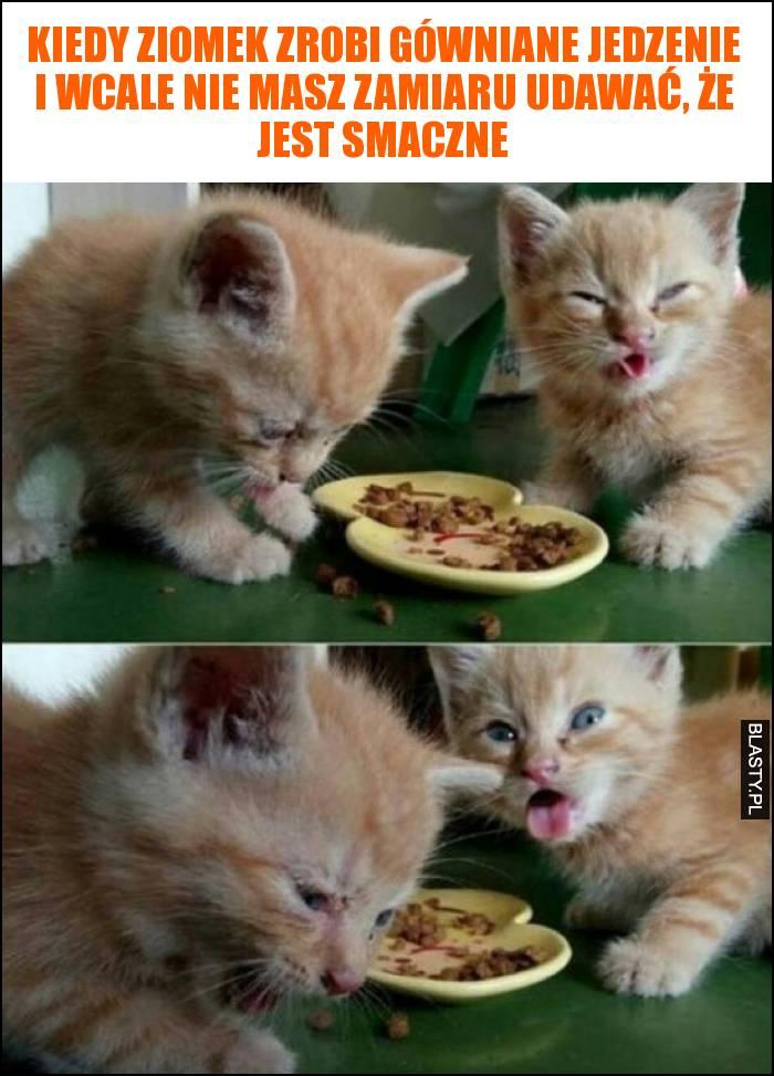 Kiedy ziomek zrobi gówniane jedzenie i wcale nie masz zamiaru udawać, że jest smaczne