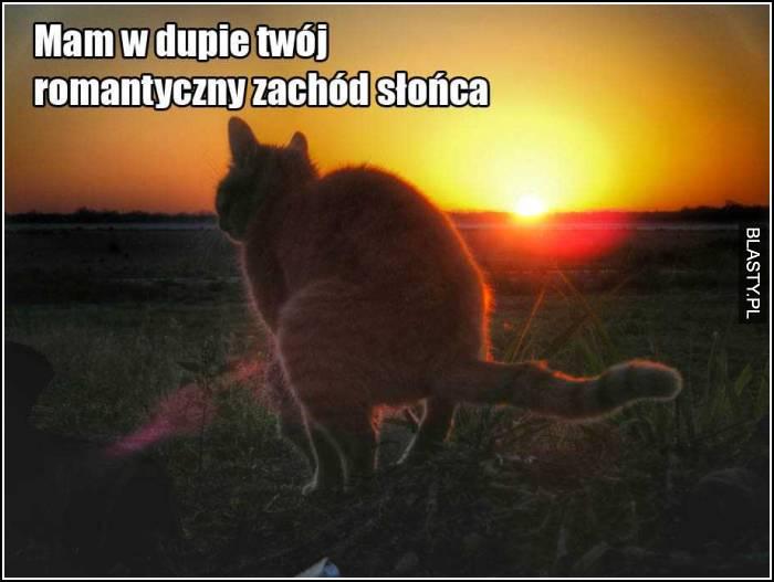 Mam w dupie twój romantyczny zachód słońca