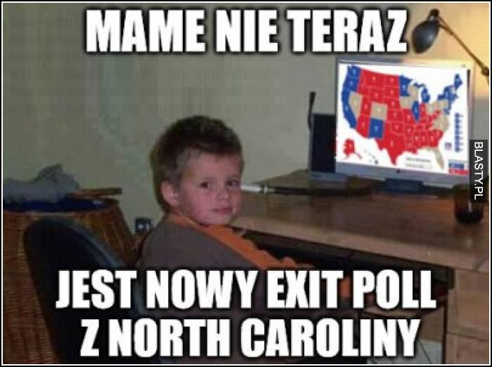 Mame nie teraz jest nowy exit pool z north caroliny