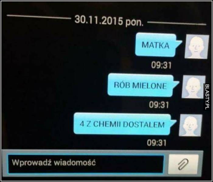 Matka rób mielone 4 z chemii dostałem