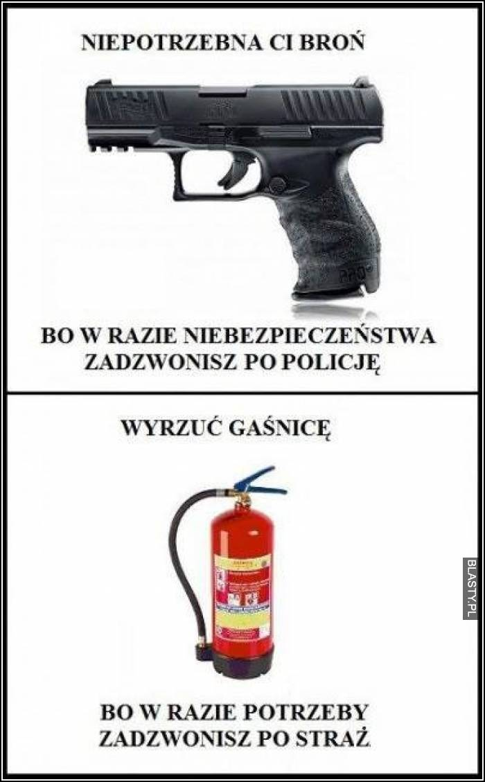 Niepotrzebna Ci broń