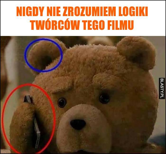 Nigdy nie zrozumiem logiki twórców tego filmu