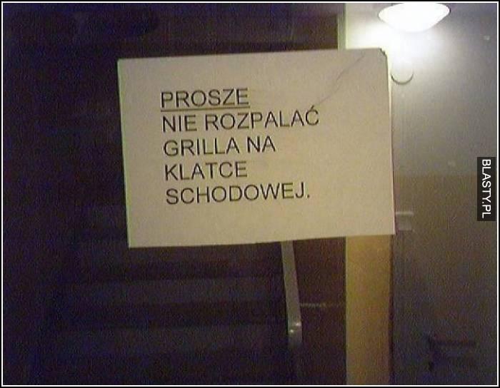 Proszę nie rozpalać grilla na klatce schodowej