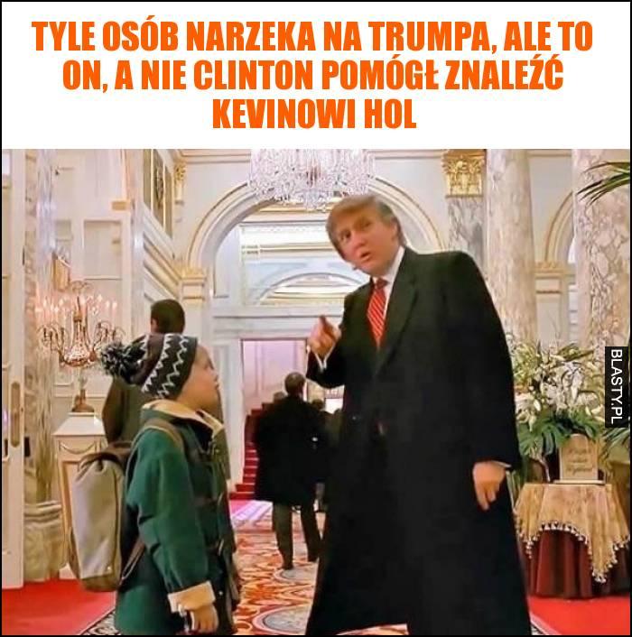 Tyle osób narzeka na Trumpa, ale to on, a nie Clinton pomógł znaleźć Kevinowi Hol