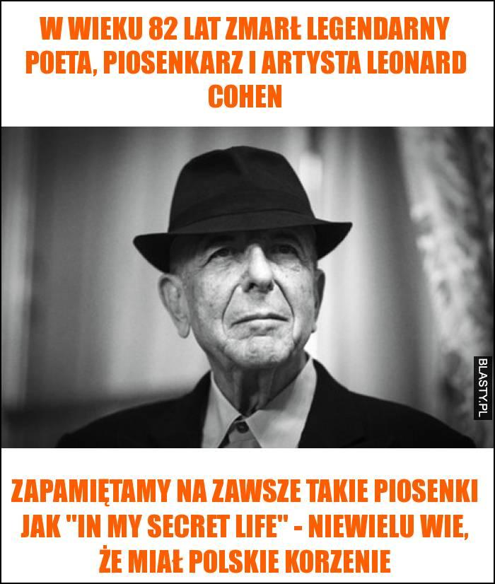 W wieku 82 lat zmarł legendarny poeta, piosenkarz i artysta Leonard Cohen