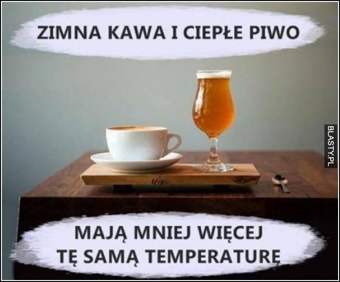 zimna kawa i ciepłe piwo