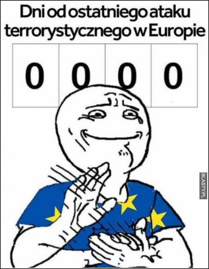 0 Dni od ataku terrorystycznego